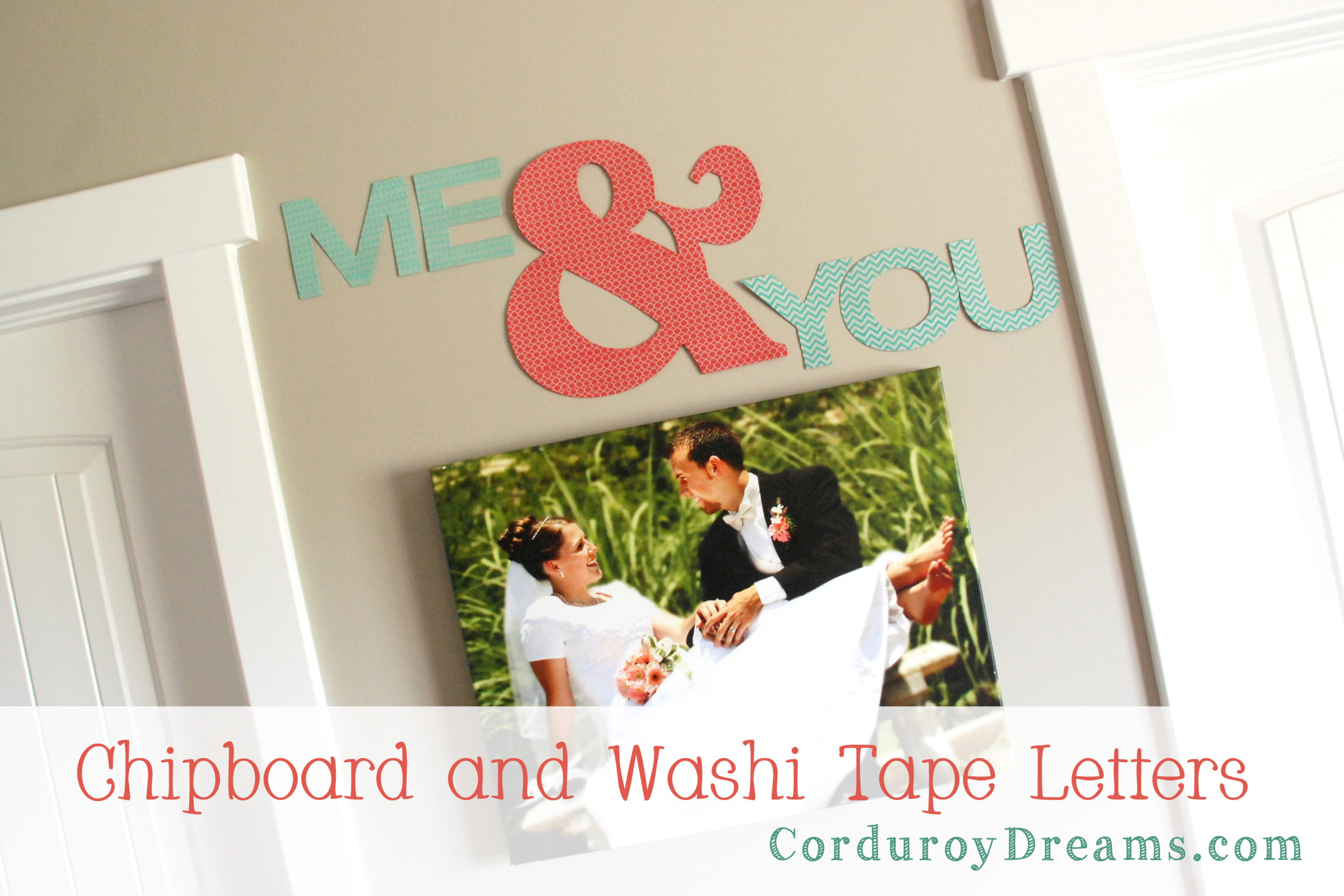 Chipboard and Washi Tape Letters {Tutorial}