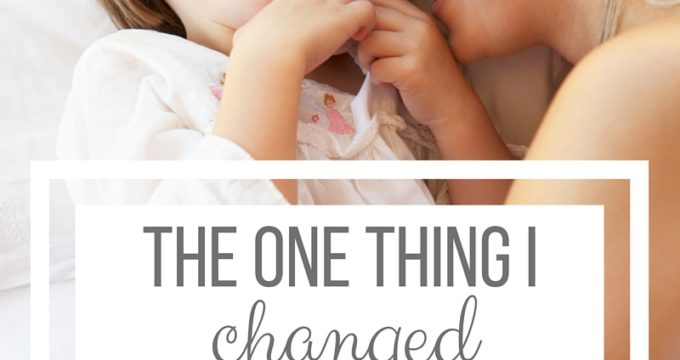 The One Thing I Changed that Made Me a Better Wife and Mom