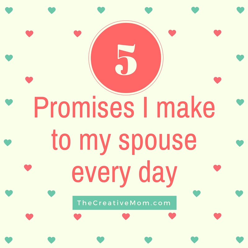 5 Promises I Make to my Spouse Every Day