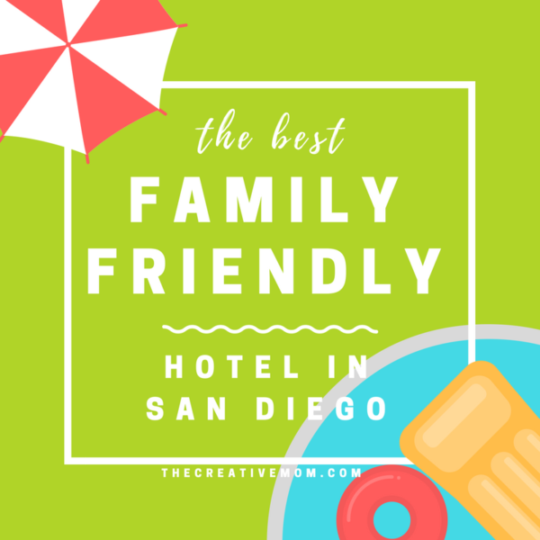 best family friendly hotel san diego